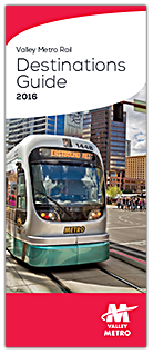 Click here to download the Valley Metro Rail Destinations Guide.