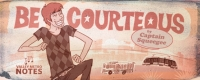 Coming Soon: Be Courteous