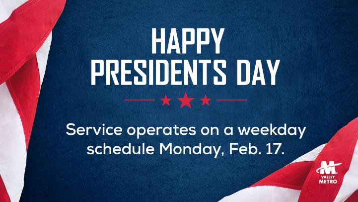 Happy Presidents Day. Service operates on a weekday schedule Monday February 17, 2020.
