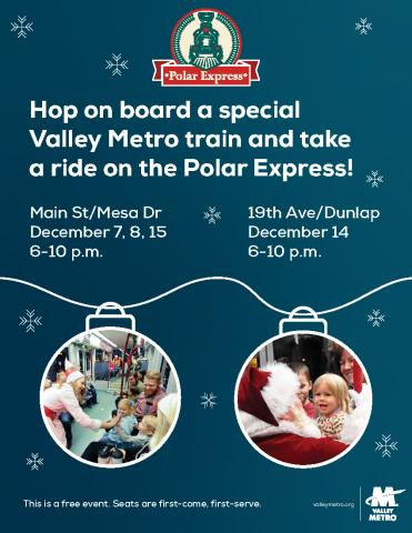 Hop on board a special Valley Metro train and take a ride on the Polar Express.