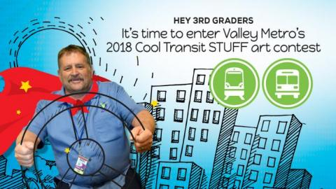 Hey 3rd graders, it's time to enter Valley Metro's 2018 Cool Transit STUFF art contest.